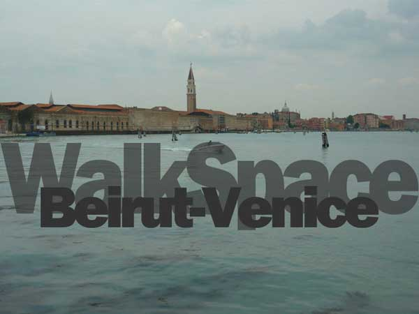 WalkSpace: Beirut-Venice
